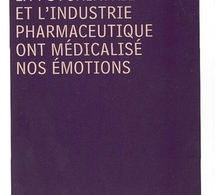 Comment la psychiatrie et l'industrie pharmaceutique ont médicalisé nos émotions, Chriistopher Lane, Le Monde, 06/03/2009