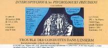 28 janvier 06 : Trouble des conduites dans l'Inserm, org. InterCoPsychos & Assoc. Psychologues freudiens