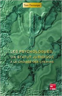 Les psychologues, un statut juridique à la croisée des chemins, Y. Durmarque