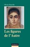Les figures de l'Autre. Pour une anthropologie clinique. Olivier Douville. Psychismes, Dunod  Mars 2014