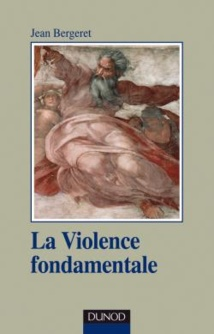 La violence fondamentale. 2e ed. L'inépuisable oedipe. Jean Bergeret Collection: Psychismes, Dunod
