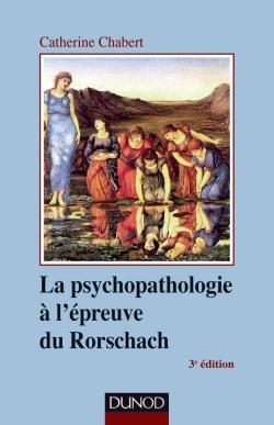 La psychopathologie à l'épreuve du Rorschach. Catherine Chabert. Dunod