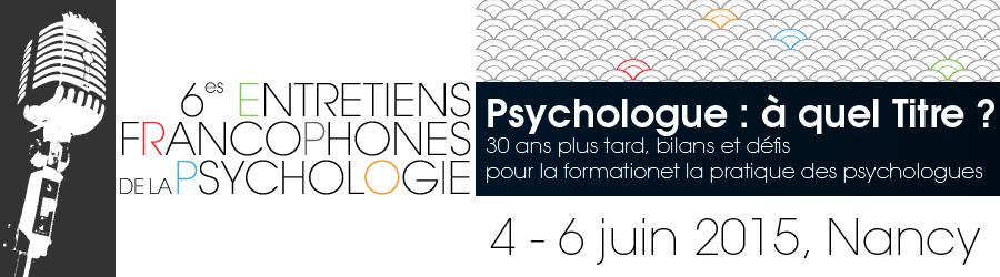 30 ans plus tard - 6èmes Entretiens francophones de la Psychologie