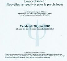 <b><center>EUROPE, FRANCE: NOUVELLES PERSPECTIVES POUR LE PSYCHOLOGUE</b> <br>Journée des psychologues d'Alsace</center>