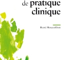 Manuel de pratique clinique. René ROUSSILLON.