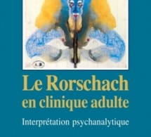 Le Rorschach en clinique adulte Interprétation psychanalytique. Catherine Chabert. Dunod
