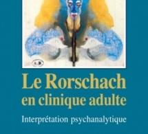 Le Rorschach en clinique adulte Interprétation psychanalytique. Catherine Chabert. Dunod
